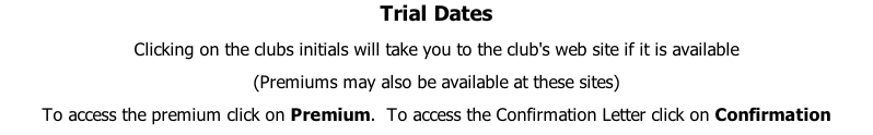 Trial Dates Clicking on the clubs initials will take you to the club's web site if it is available  (Premiums may also be available at these sites) To access the premium click on Premium.  To access the Confirmation Letter click on Confirmation